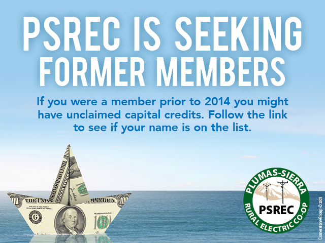 PSREC is seeking former members. If you were a member prior to 2014 you might have unclaimed capital credits. Follow the link to see if your name is on the list.